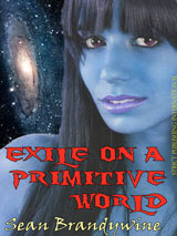 Exile on a Primitive World by Sean Brandywine