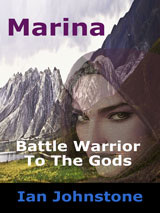 Marina: Battle Warrior to the Gods by Ian Johnstone