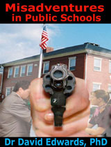 Misadventures in Public Schools by Dr David Edwards
