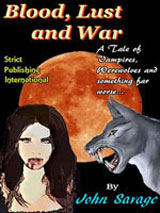 Blood, Lust and War by John Savage