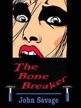 The Bone Breaker by John Savage