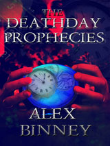 The Deathday Prophecies by Alex Binney