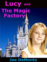 Lucy and The Magic Factory by Joe DeMonte