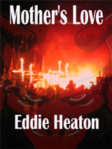 Mother's Love by Eddie Heaton