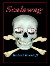 Scalawag by Robert Bresloff
