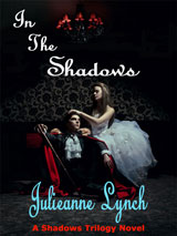In The Shadows by Julieanne Lynch