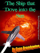 The Ship That Dove Into The Sun by Sean Brandywine