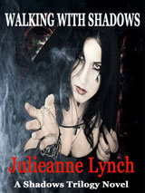 Walking with Shadows by Julieanne Lynch
