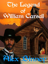 The Legend of William Carsell by Alex Binney