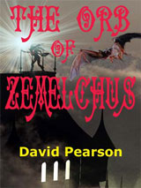 The Orb of Zemelchus by David Pearson