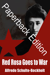 Red Rosa Goes To War by Alfredo Schulte-Bockholt